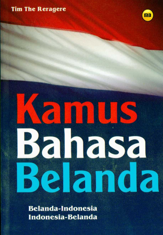 KAMUS BAHASA BELANDA BELANDA INDONESIA INDONESIA BELANDA