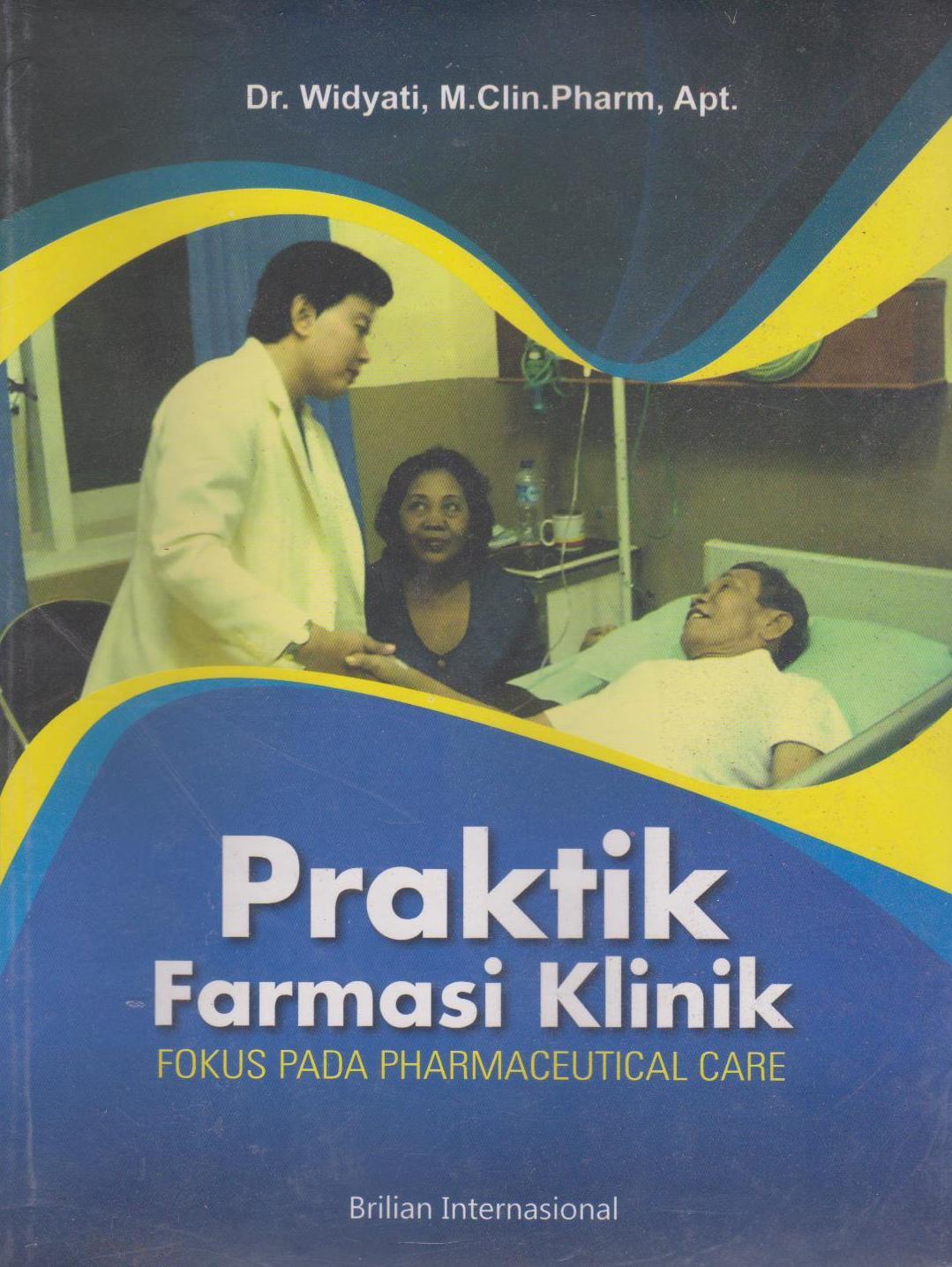 praktik farmasi klinik   fokus pada pharmaceutical care
